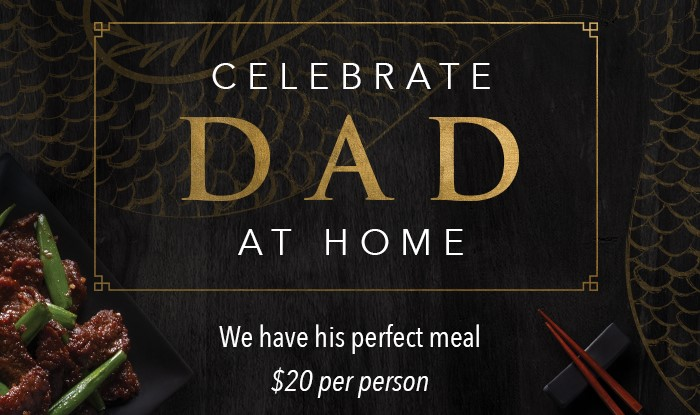 Celebrate Dad at Home - We have his perfect meal $20 per person
